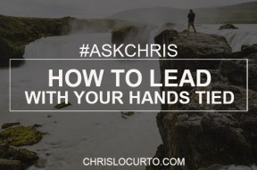 How to lead when your hands are tied