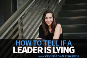 vanessa van edwards how to tell if a leader is lying